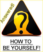 How to be yourself... answered! (SMnash.com)