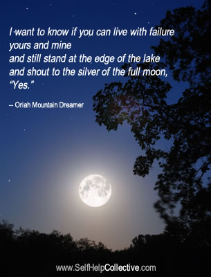 A verse from The Invitation, by Oriah Mountain Dreamer
